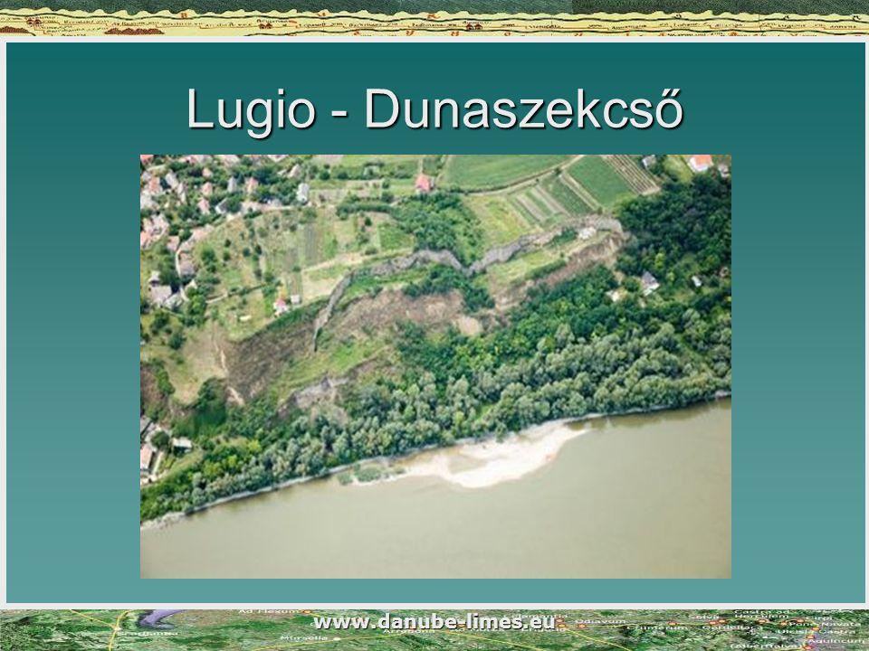 www.danube-limes.eu Lugio - Dunaszekcső