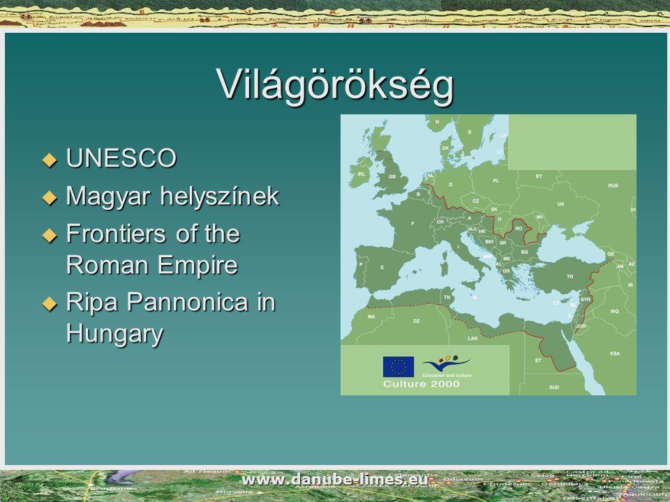 Világörökség  UNESCO  Magyar helyszínek  Frontiers of the Roman Empire  Ripa Pannonica in Hungary