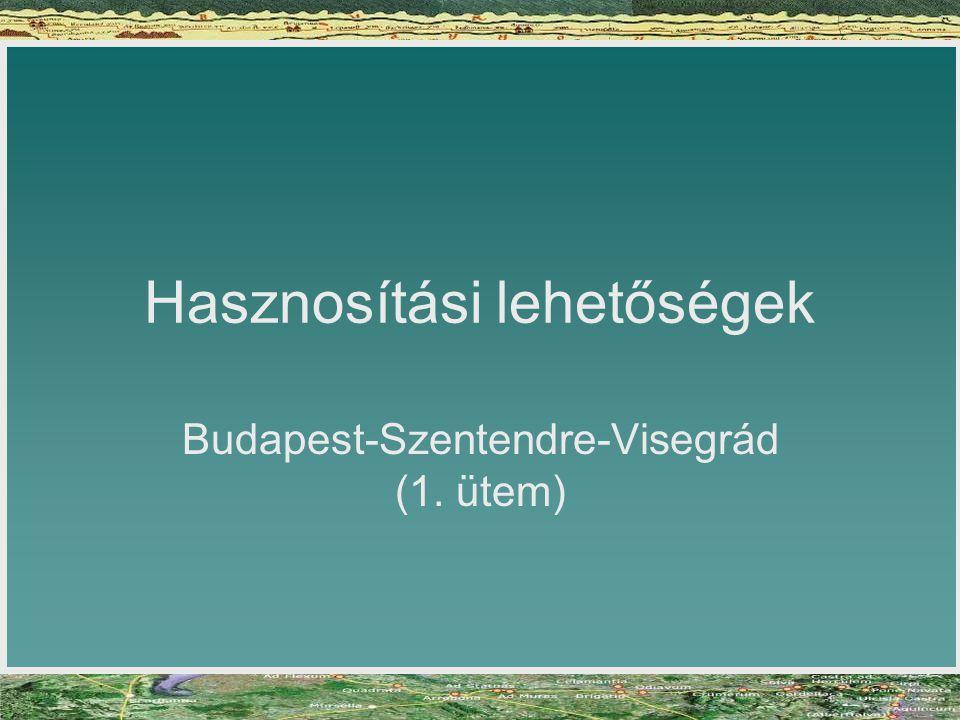 Hasznosítási lehetőségek Budapest-Szentendre-Visegrád (1. ütem)