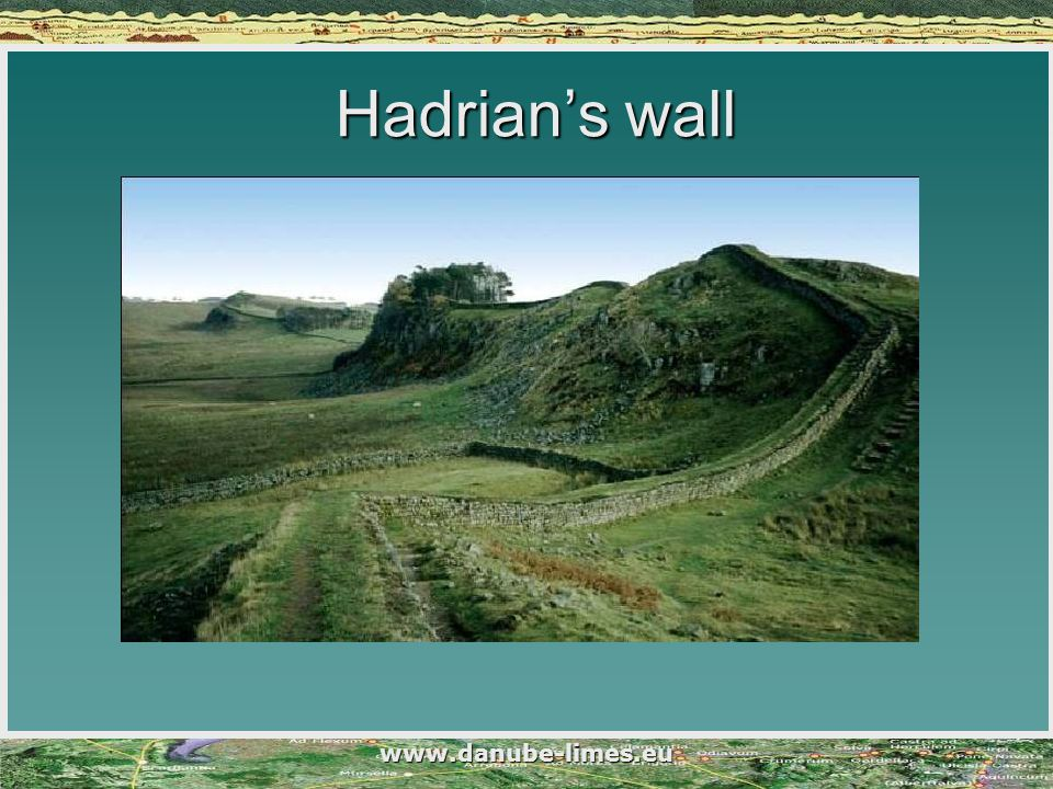 www.danube-limes.eu Hadrian's wall