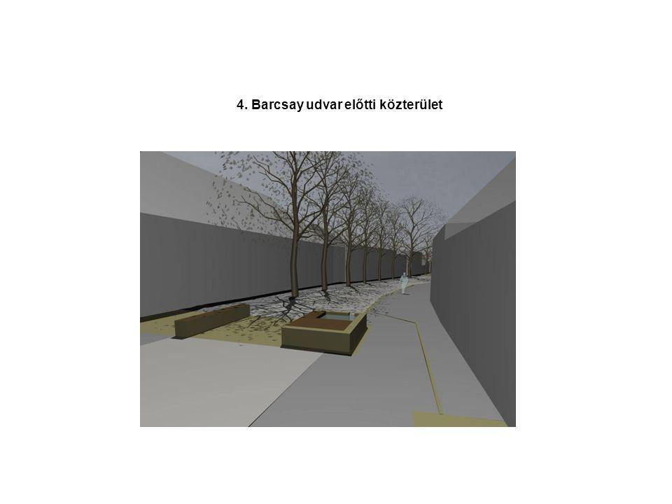 4. Barcsay udvar előtti közterület