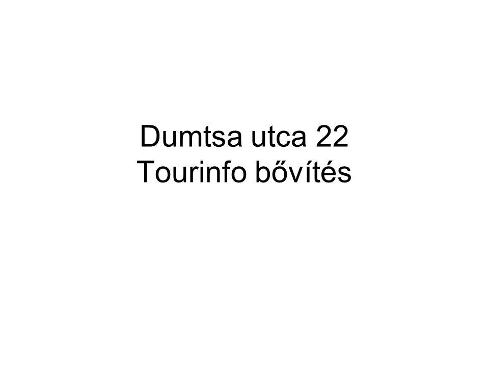 Dumtsa utca 22 Tourinfo bővítés
