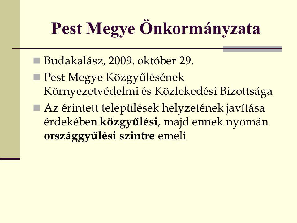 Pest Megye Önkormányzata Budakalász, 2009. október 29. Pest Megye Közgyűlésének Környezetvédelmi és Közlekedési Bizottsága Az érintett települések hel