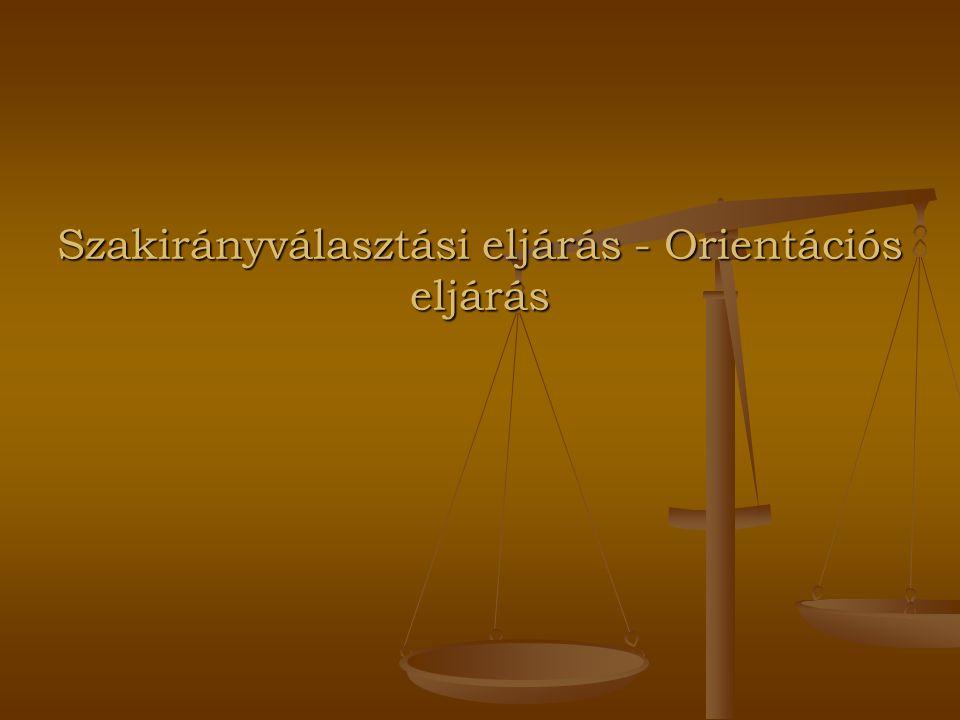 Szakirányválasztási eljárás - Orientációs eljárás