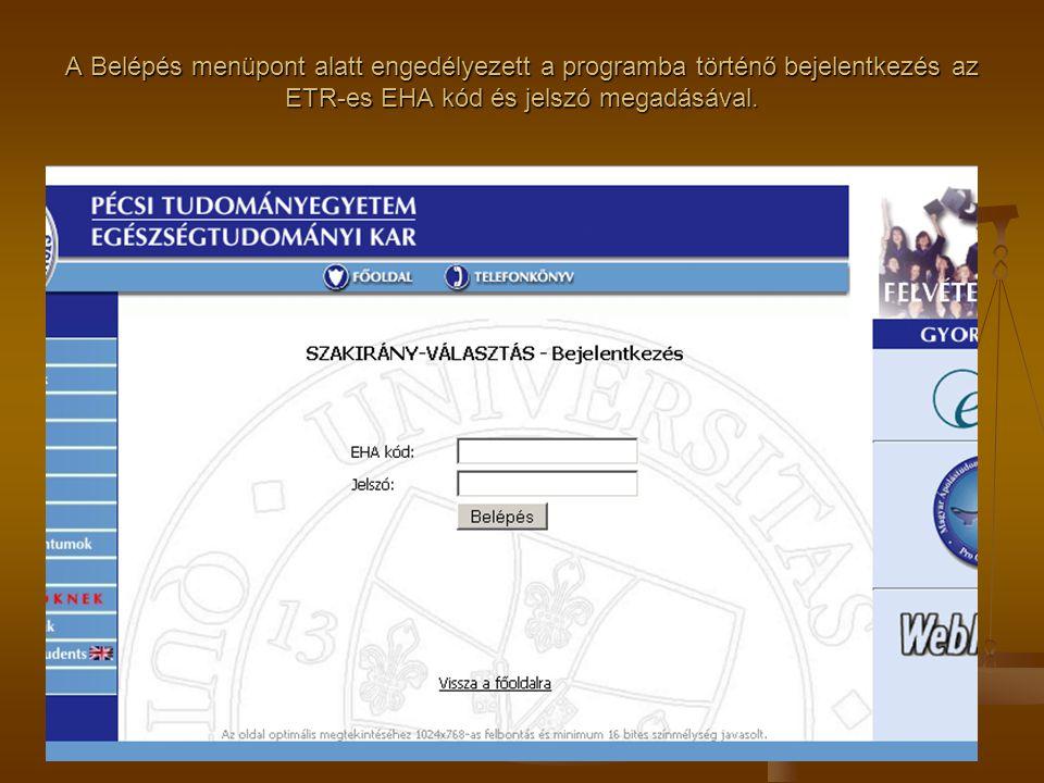 A Belépés menüpont alatt engedélyezett a programba történő bejelentkezés az ETR-es EHA kód és jelszó megadásával.