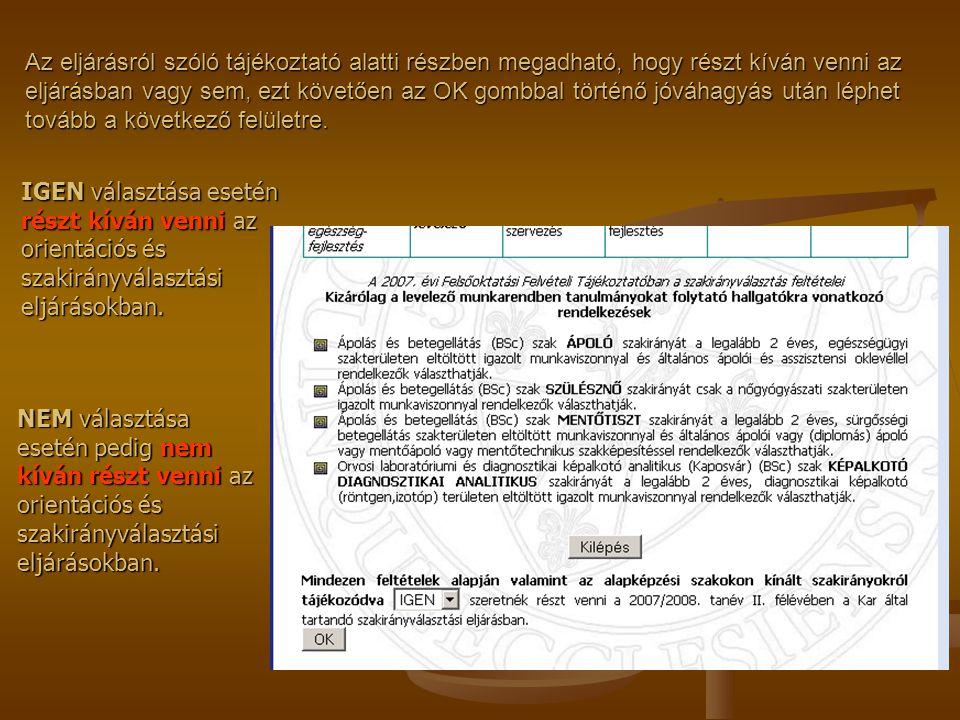HA IGEN választásával lép tovább: Az adott alapszaknak megfelelően rangsorolhatók a szakirányok, melynek jóváhagyásáról szintén küld a program egy automatikus e-mailt.