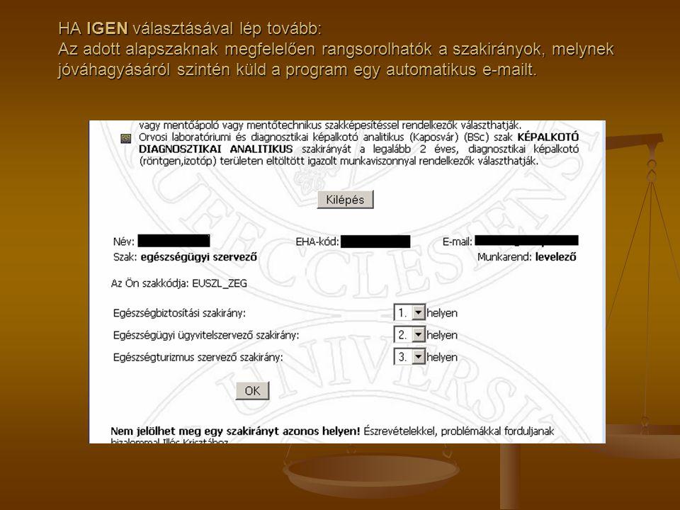 A szakirány választást követően az alábbi automatikus visszajelzés kerül elküldésre az ETR-ben megadott e-mail címre.