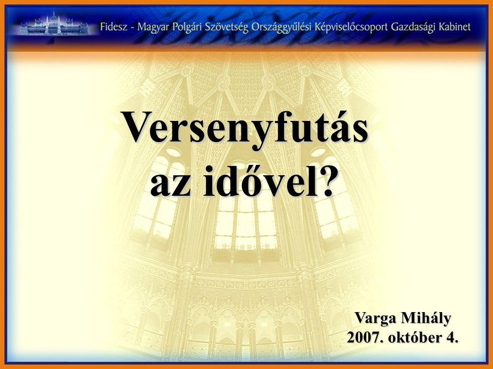 Varga Mihály 2007. október 4. Versenyfutás az idővel?