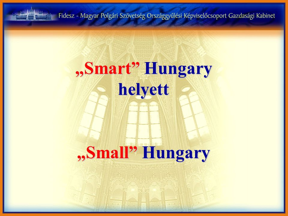 """Smart Hungary helyett ""Small Hungary"