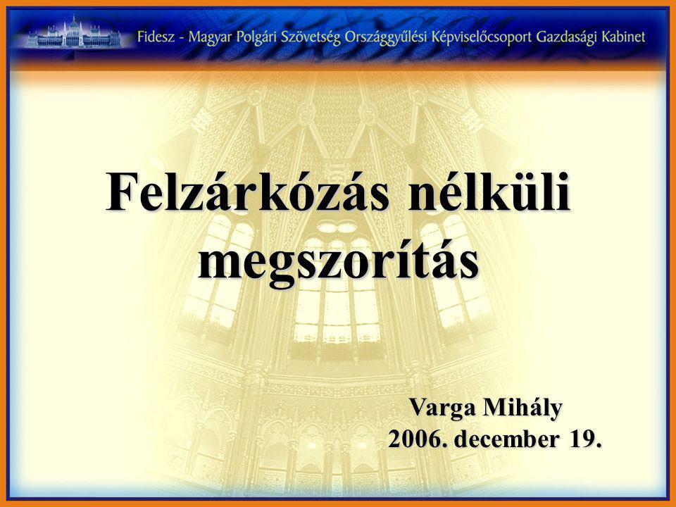 Varga Mihály 2006. december 19. 2006. december 19. Felzárkózás nélküli megszorítás