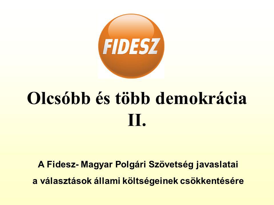 Olcsóbb és több demokrácia II.