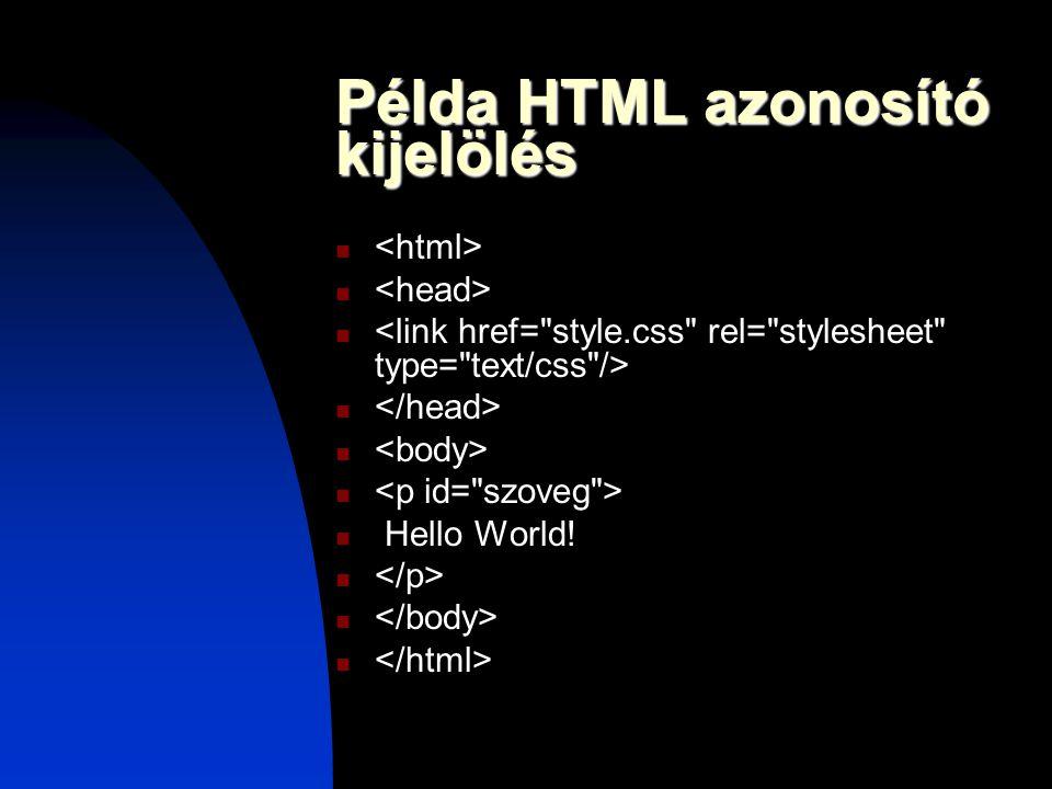Példa HTML azonosító kijelölés Hello World!