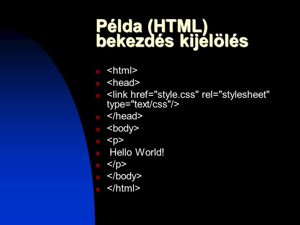 Példa (HTML) bekezdés kijelölés Hello World!