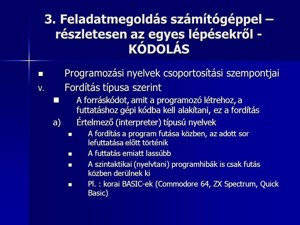 4.6.A Turbo Pascal adattípusai I. Egyszerű típusok 1.