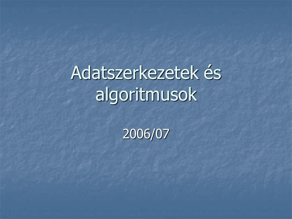 Adatszerkezetek és algoritmusok 2006/07
