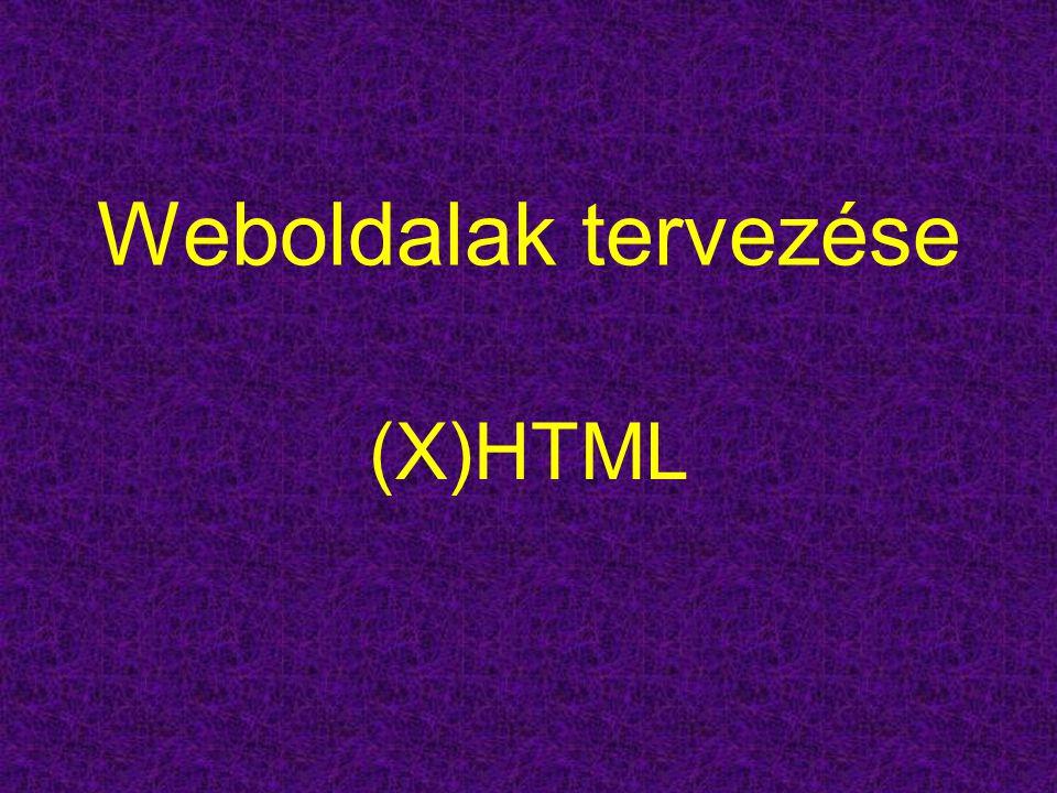 Weboldalak tervezése (X)HTML