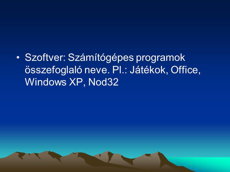Szoftverek csoportosítása Rendszerprogramok: XP, Win7, Linux, Unix, DOS Rendszerközeli programok: Fájlkezelők (Total commander), Tömörítők(Winzip,Winrar), Vírusírtók (nod32) Felhasználói programok: Játékok, Office Programozási nyelvek: PHP, Pascal
