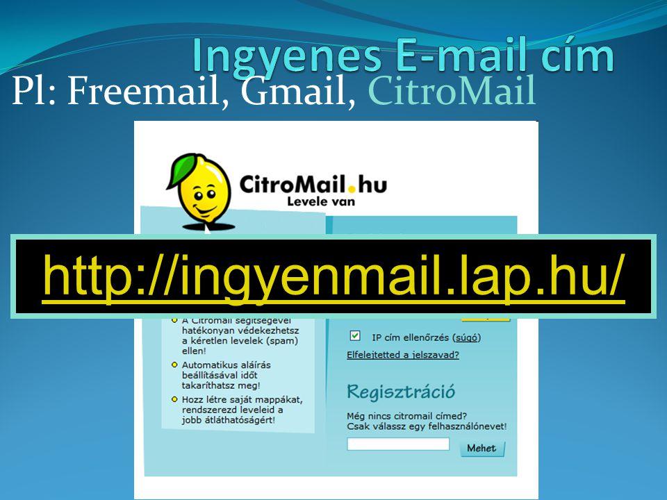 Pl: Freemail, Gmail, CitroMail http://ingyenmail.lap.hu/