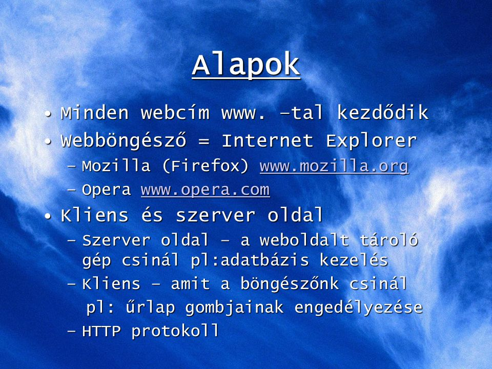 Alapok Minden webcím www. –tal kezdődikMinden webcím www.