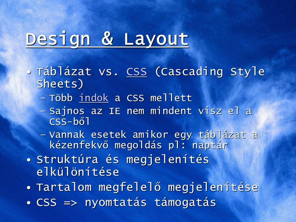 Design & Layout Táblázat vs. CSS (Cascading Style Sheets)Táblázat vs.