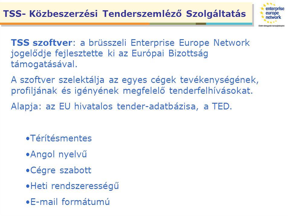 TSS- Közbeszerzési Tenderszemléző Szolgáltatás TSS szoftver: a brüsszeli Enterprise Europe Network jogelődje fejlesztette ki az Európai Bizottság támo