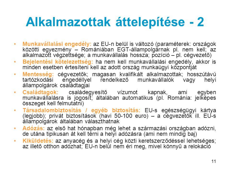 11 Alkalmazottak áttelepítése - 2 Munkavállalási engedély: az EU-n belül is változó (paraméterek: országok közötti egyezmény – Romániában EGT-állampol