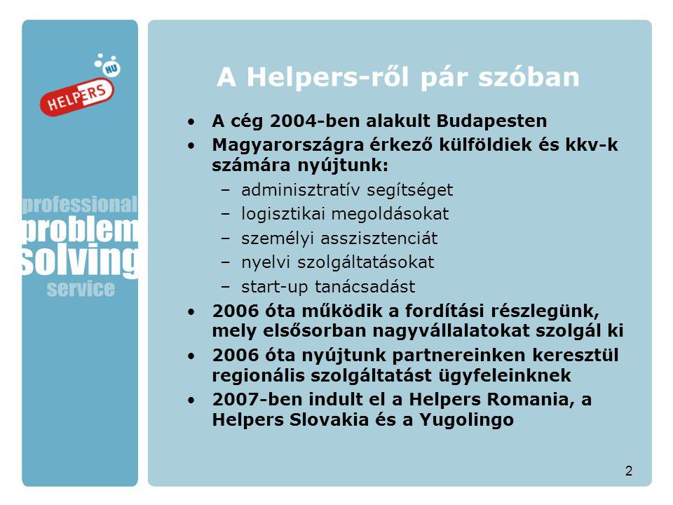 2 A cég 2004-ben alakult Budapesten Magyarországra érkező külföldiek és kkv-k számára nyújtunk: –adminisztratív segítséget –logisztikai megoldásokat –