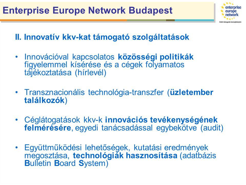 II. Innovatív kkv-kat támogató szolgáltatások Innovációval kapcsolatos közösségi politikák figyelemmel kísérése és a cégek folyamatos tájékoztatása (h