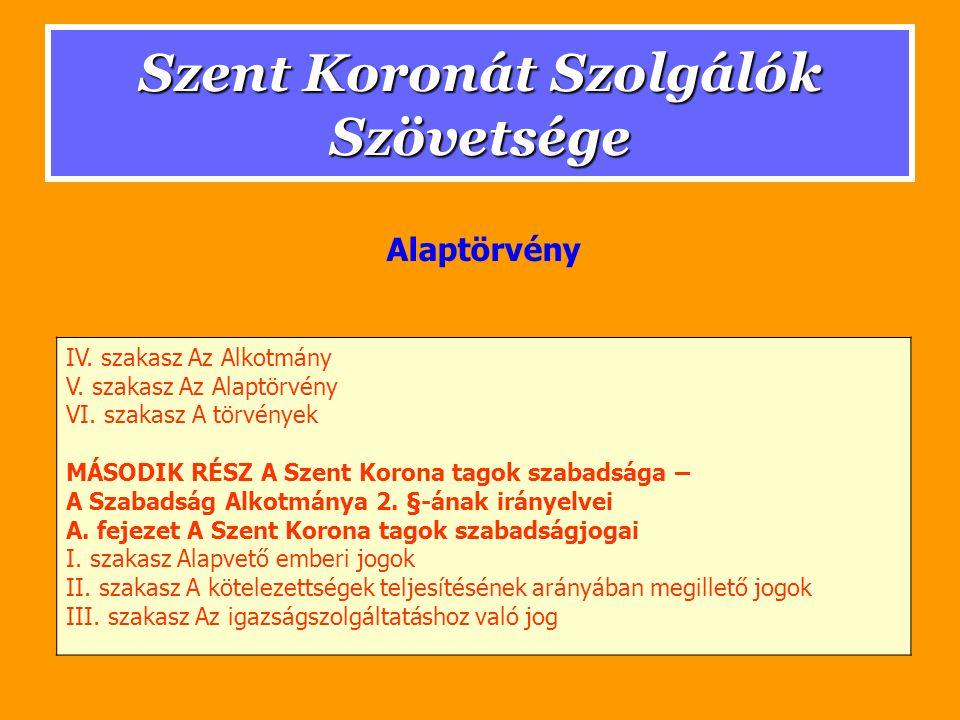 Szent Koronát Szolgálók Szövetsége IV. szakasz Az Alkotmány V.