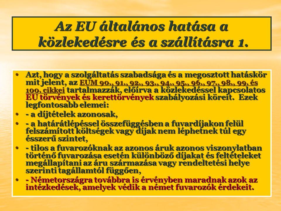 Az EU általános hatása a közlekedésre és a szállításra 1. Azt, hogy a szolgáltatás szabadsága és a megosztott hatáskör mit jelent, az EUM 90., 91., 92