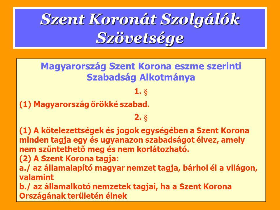 Szent Koronát Szolgálók Szövetsége Magyarország Szent Korona eszme szerinti Szabadság Alkotmánya 1.