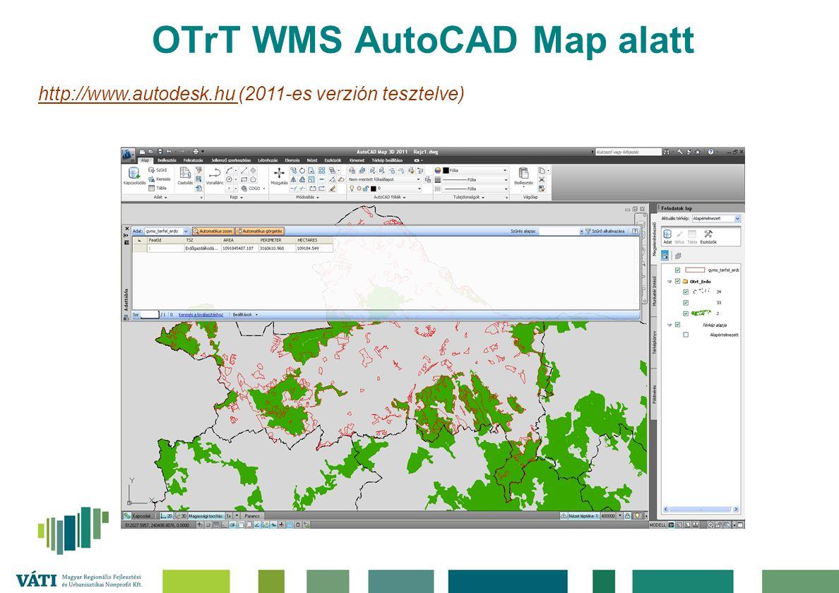 OTrT WMS AutoCAD Map alatt http://www.autodesk.hu (2011-es verzión tesztelve)