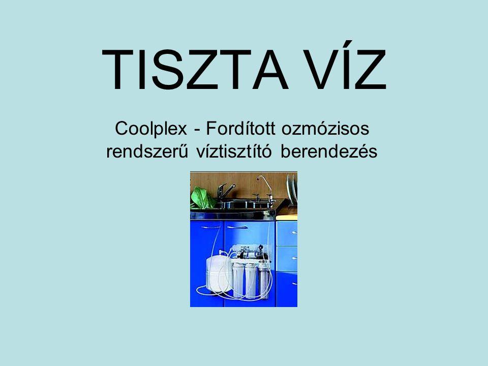 TISZTA VÍZ Coolplex - Fordított ozmózisos rendszerű víztisztító berendezés
