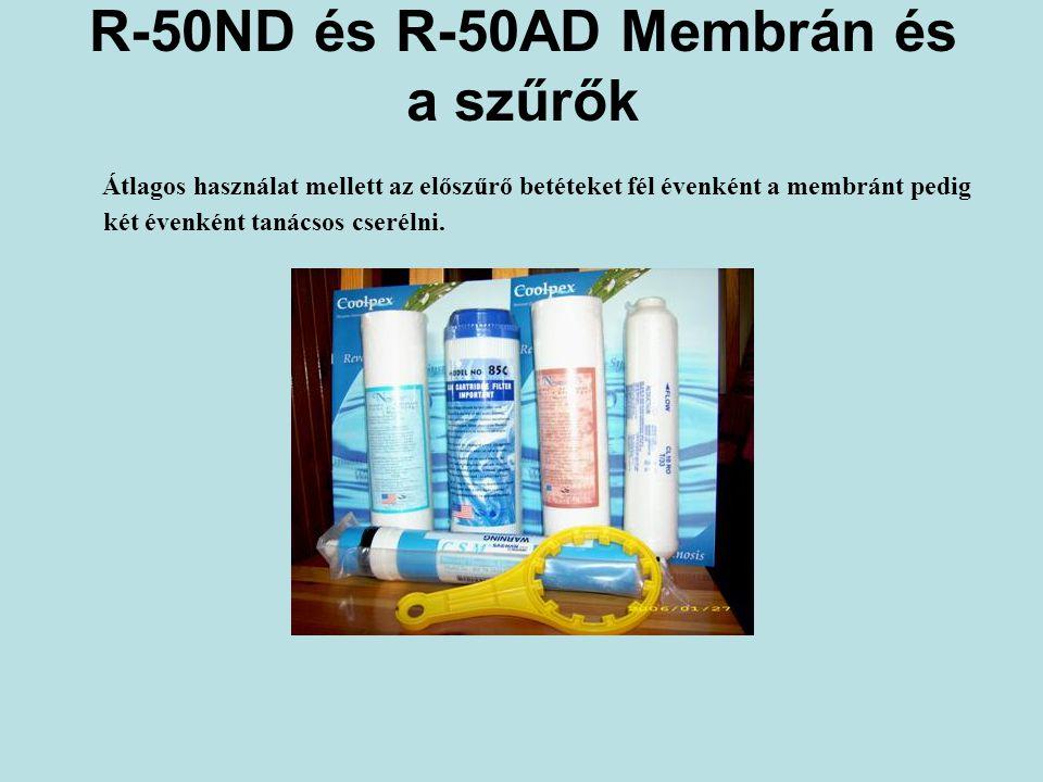 R-50ND és R-50AD Membrán és a szűrők Átlagos használat mellett az előszűrő betéteket fél évenként a membránt pedig két évenként tanácsos cserélni.