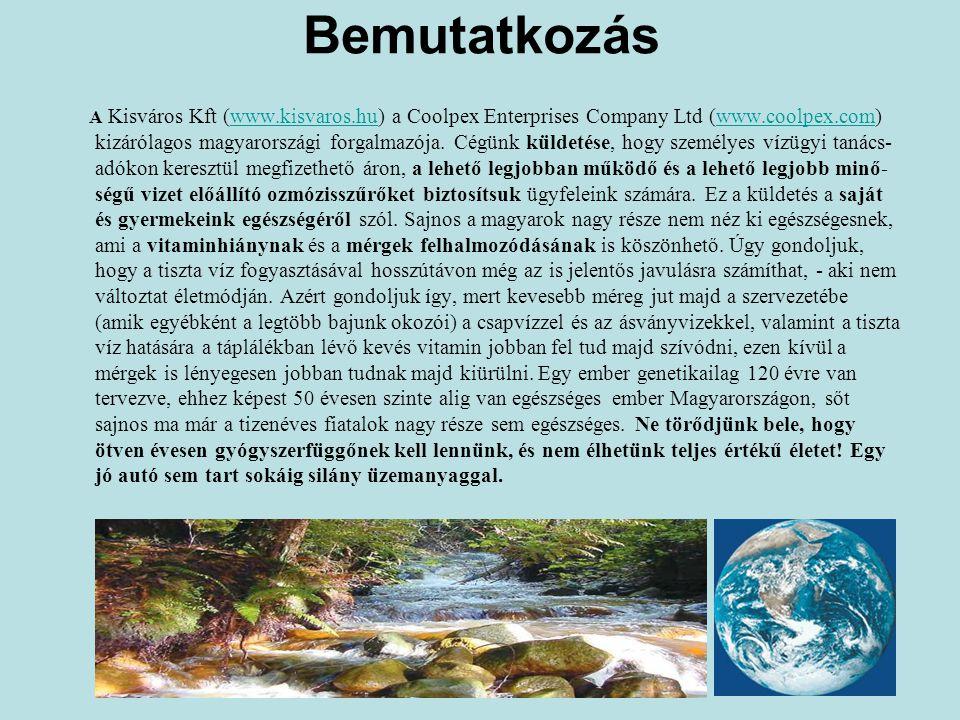 Bemutatkozás A Kisváros Kft (www.kisvaros.hu) a Coolpex Enterprises Company Ltd (www.coolpex.com) kizárólagos magyarországi forgalmazója.