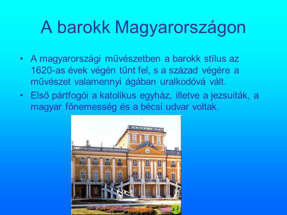 A barokk Magyarországon A magyarországi művészetben a barokk stílus az 1620-as évek végén tűnt fel, s a század végére a művészet valamennyi ágában uralkodóvá vált.