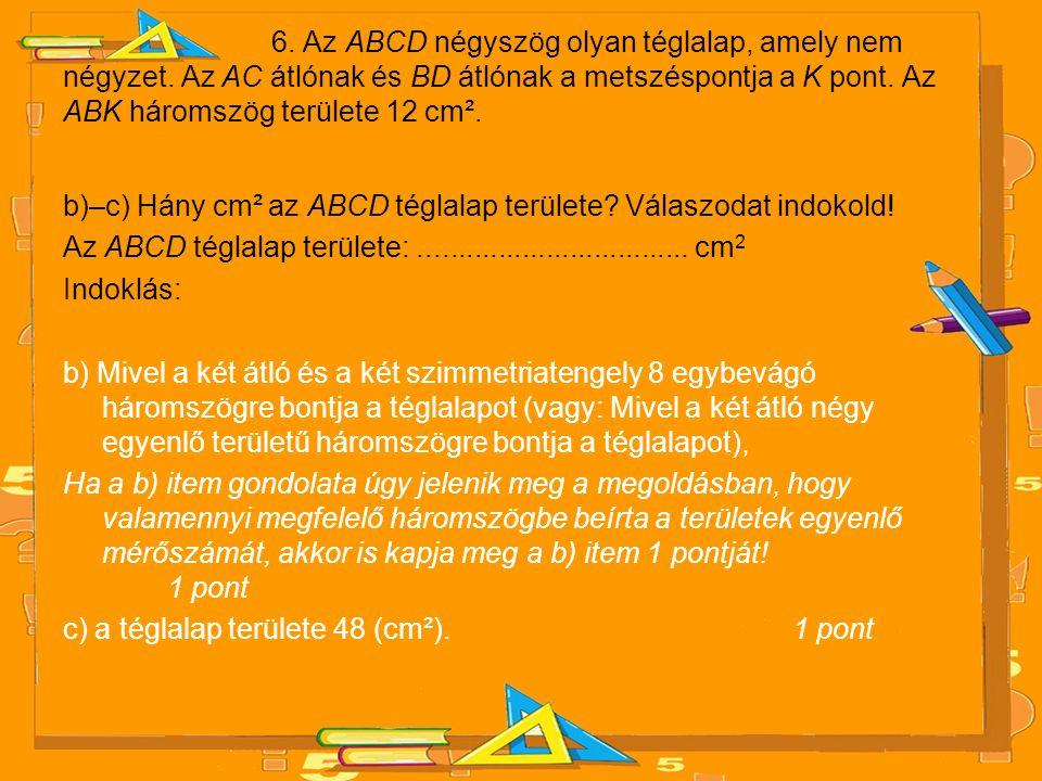 6.Az ABCD négyszög olyan téglalap, amely nem négyzet.