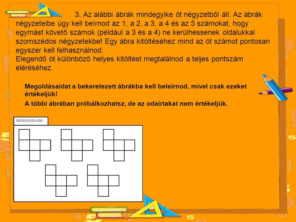 3.Az alábbi ábrák mindegyike öt négyzetből áll.