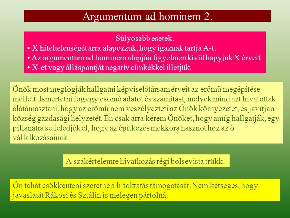 Argumentum ad hominem 2. Súlyosabb esetek.