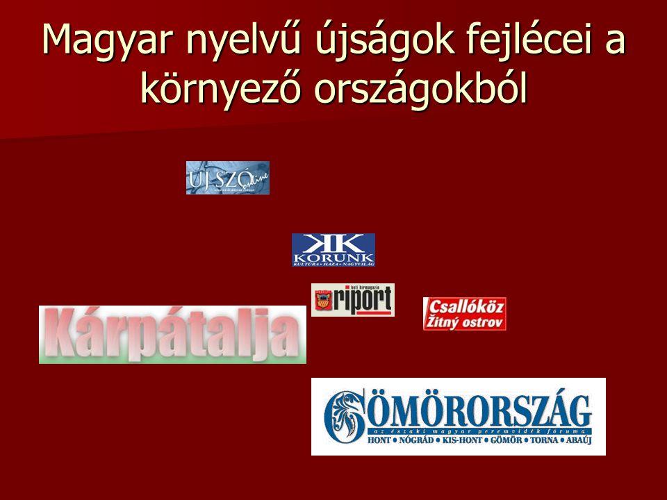 Magyar nyelvű újságok fejlécei a környező országokból