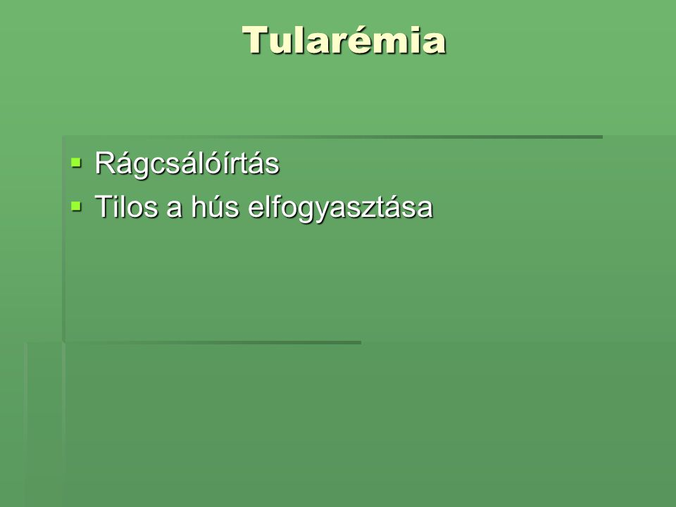 Tularémia  Rágcsálóírtás  Tilos a hús elfogyasztása