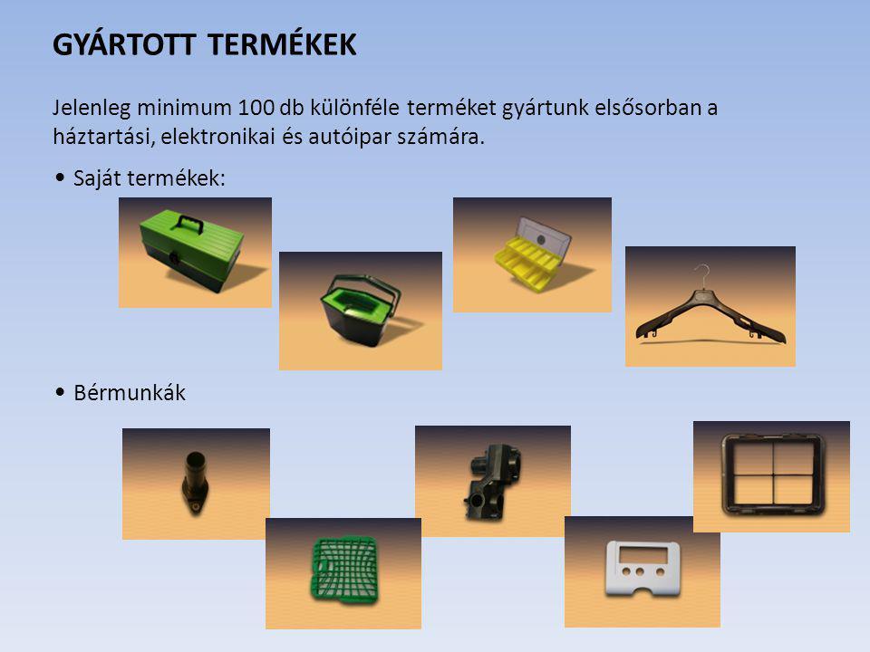 GYÁRTOTT TERMÉKEK Jelenleg minimum 100 db különféle terméket gyártunk elsősorban a háztartási, elektronikai és autóipar számára. Saját termékek: Bérmu
