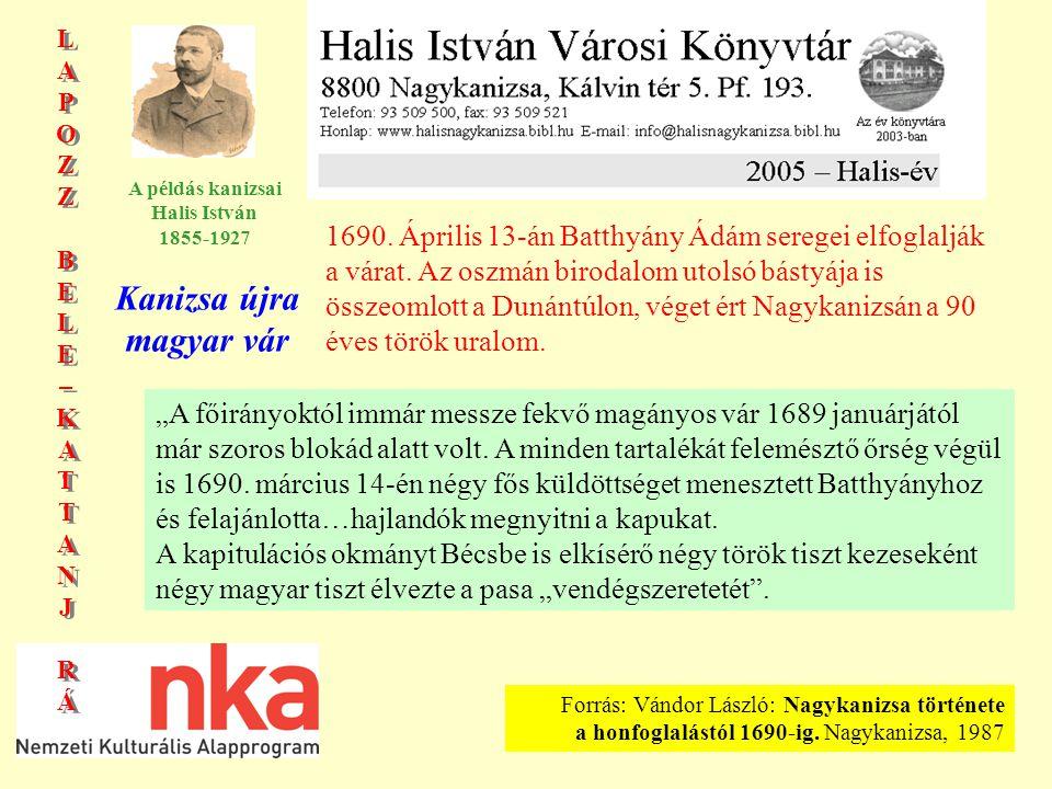 LAPOZZBELE–KATTANJRÁLAPOZZBELE–KATTANJRÁ LAPOZZBELE–KATTANJRÁLAPOZZBELE–KATTANJRÁ A példás kanizsai Halis István 1855-1927 1690.