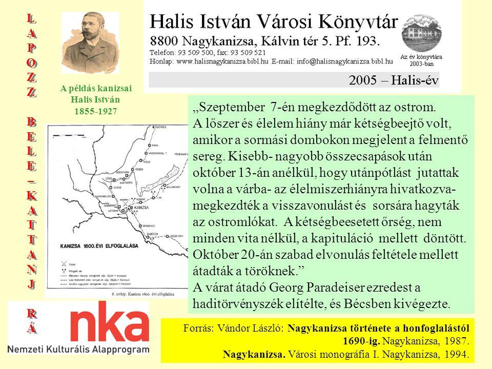 LAPOZZBELE–KATTANJRÁLAPOZZBELE–KATTANJRÁ LAPOZZBELE–KATTANJRÁLAPOZZBELE–KATTANJRÁ A példás kanizsai Halis István 1855-1927 1600-tól 1690-ig Kanizsa török uralom alatt.