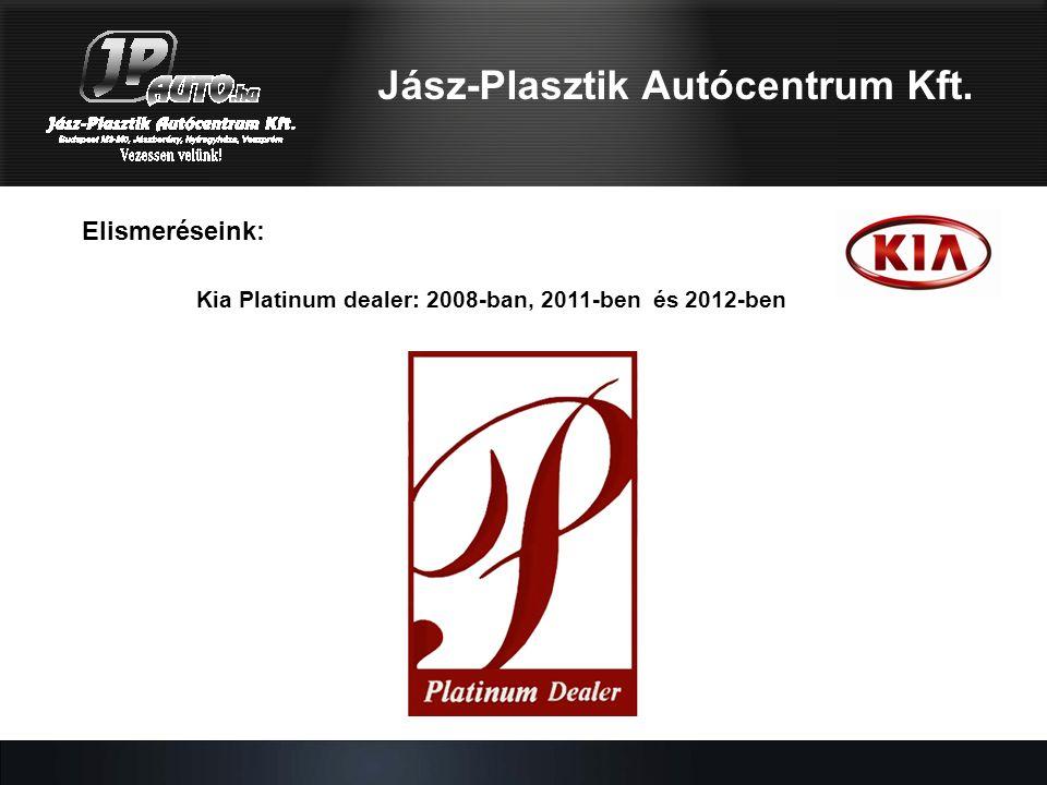 Jász-Plasztik Autócentrum Kft. Elismeréseink: Kia Platinum dealer: 2008-ban, 2011-ben és 2012-ben