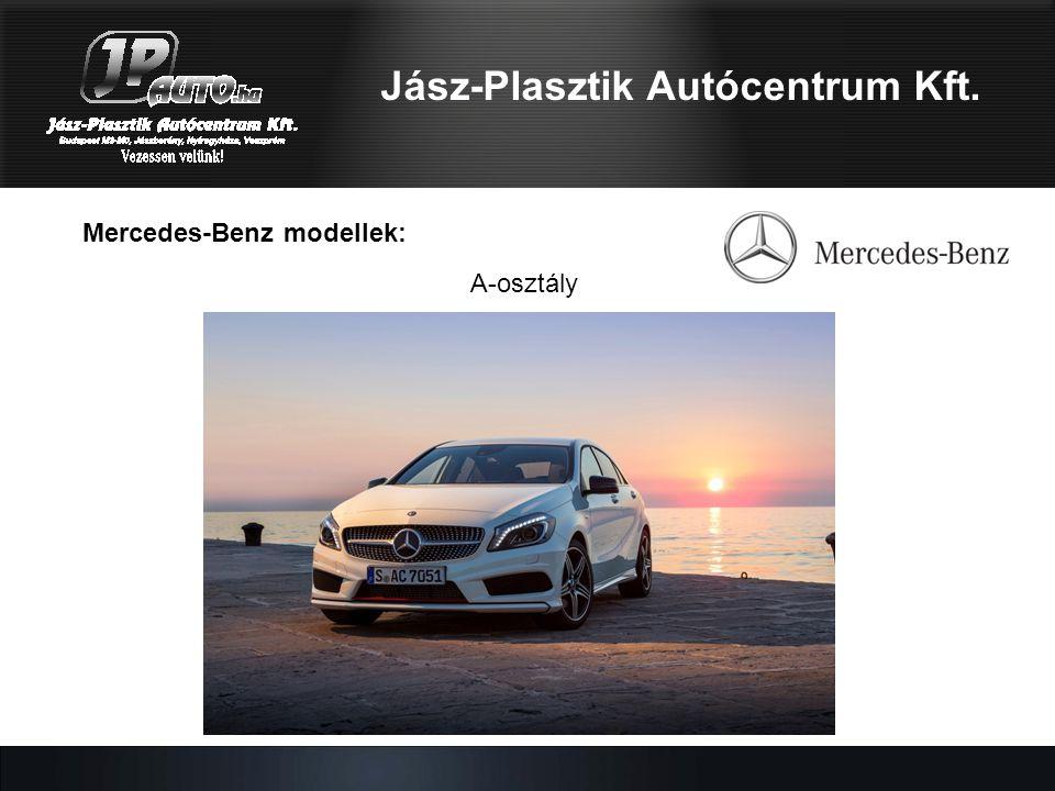 Mercedes-Benz modellek: Jász-Plasztik Autócentrum Kft. A-osztály