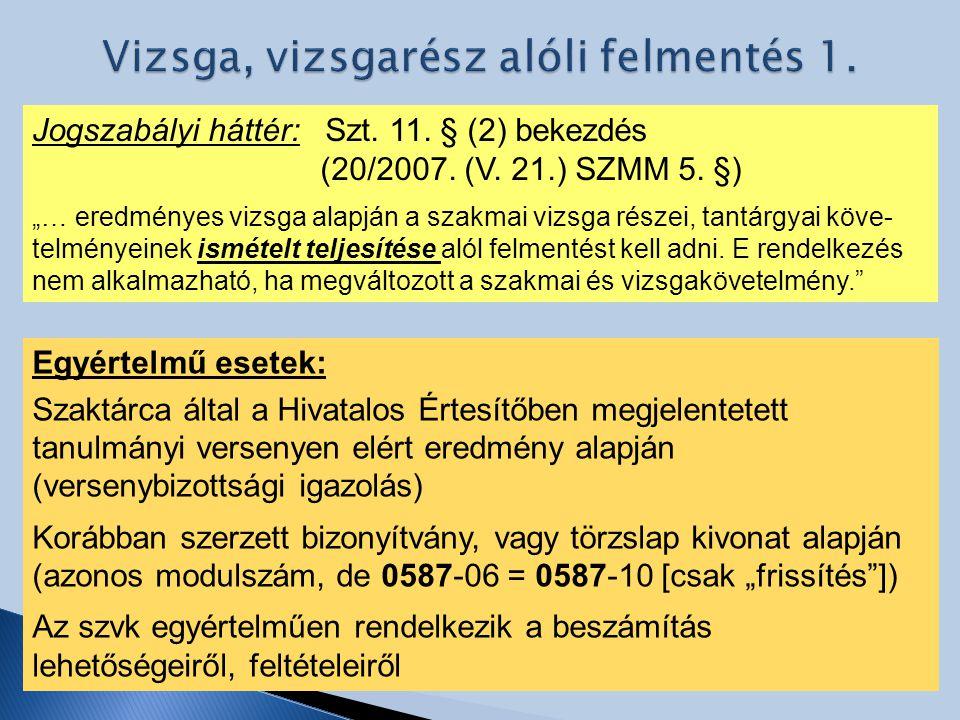 Jogszabályi háttér: Szt.11. § (2) bekezdés (20/2007.