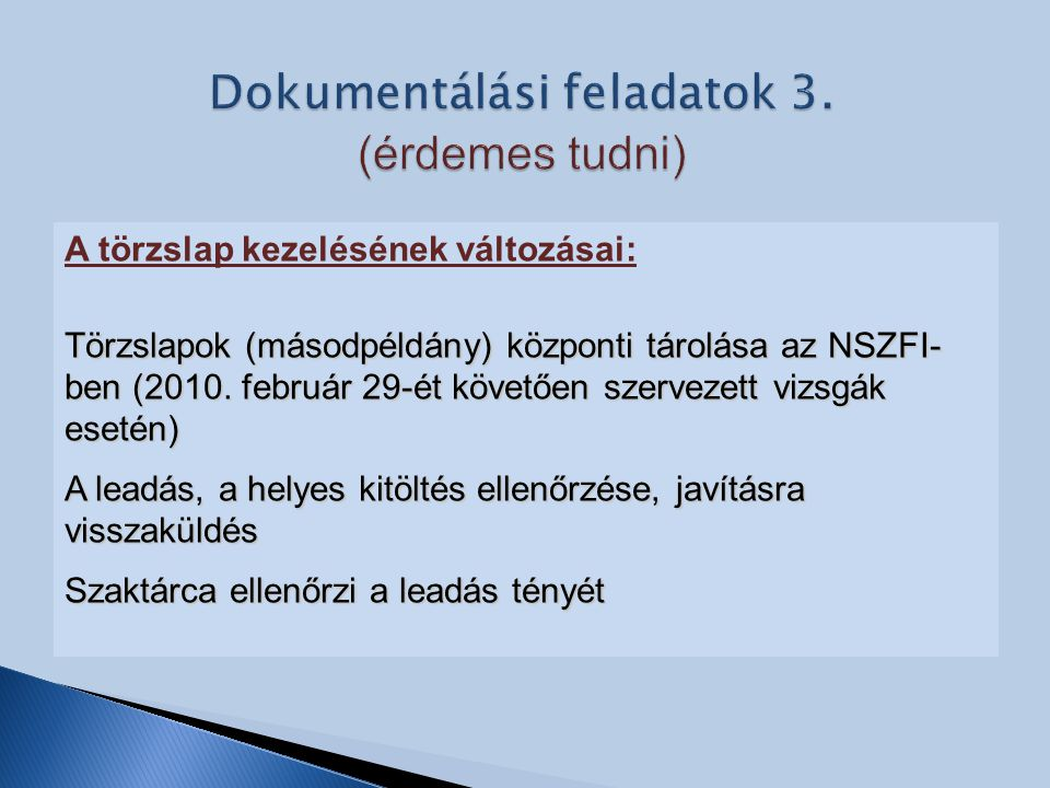 A törzslap kezelésének változásai: Törzslapok (másodpéldány) központi tárolása az NSZFI- ben (2010. február 29-ét követően szervezett vizsgák esetén)