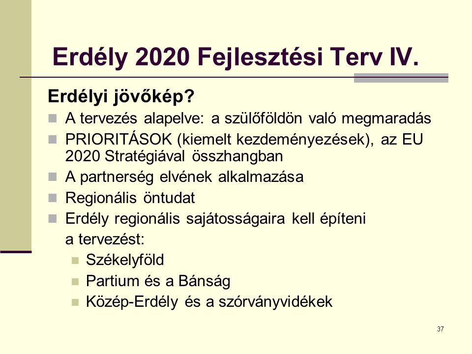 37 Erdély 2020 Fejlesztési Terv IV. Erdélyi jövőkép.