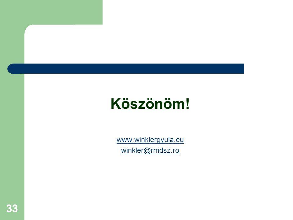 33 Köszönöm! www.winklergyula.eu winkler@rmdsz.ro